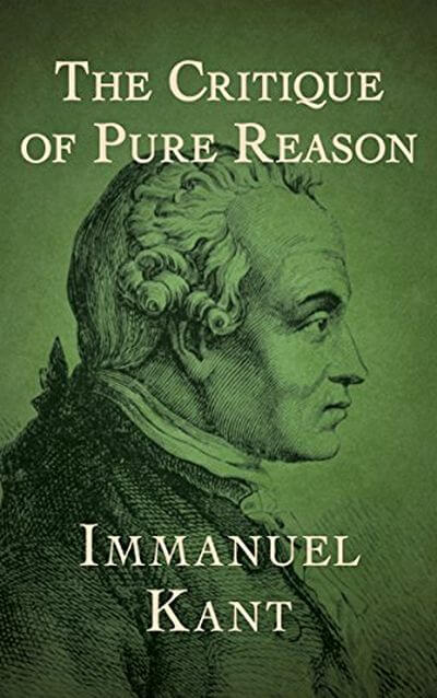 Critique of Pure Reason by Immanual Kant