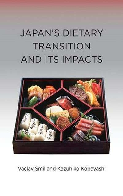 Japan's Dietary Transition and Its Impacts by Vaclav Smil and Kazuhiko Kobayashi