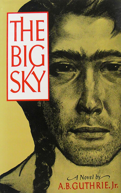 The Big Sky by AB Guthrie