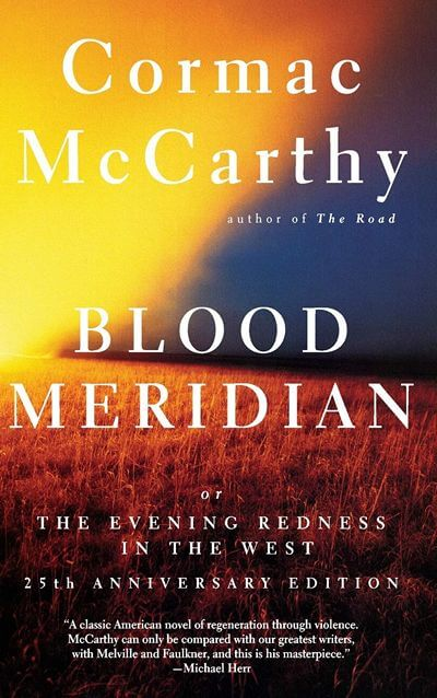 Blood Meridian by McCarthy