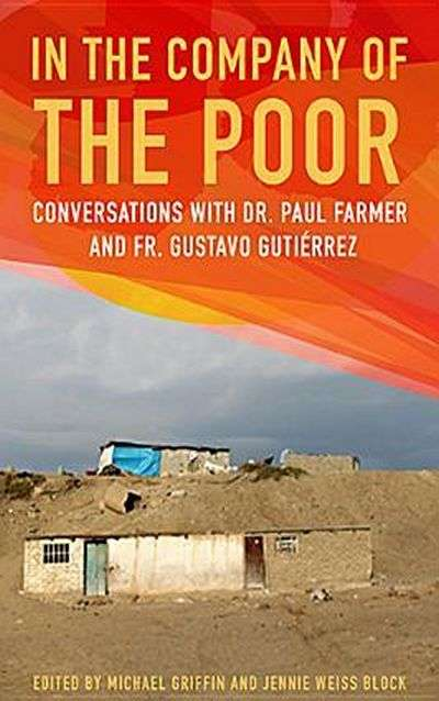 In the Company of the Poor by Paul Farmer and Gustavo Gutierrez