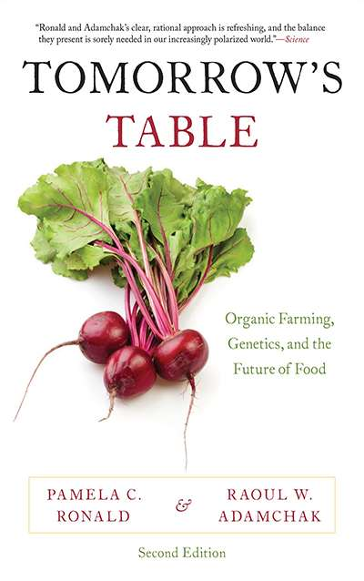 Tomorrow's Table: Organic Farming, Genetics, and the Future of Food by Pamela Ronald and Raoul Adamchak