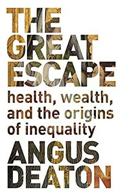 The Great Escape: Health, Wealth, and the Origins of Inequality by Angus Deaton