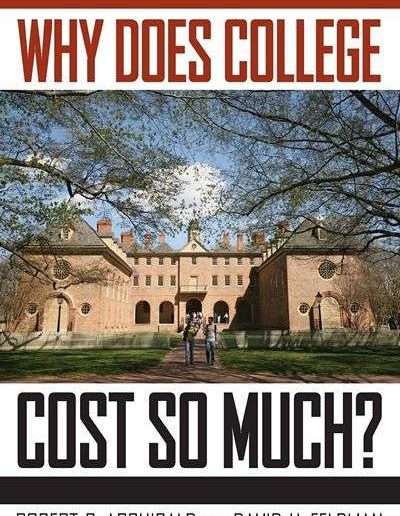 Why Does College Cost So Much? by Robert B. Archibald and David H. Feldman