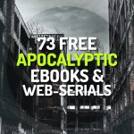 73 Free Apocalyptic / Post-Apocalyptic Ebooks and Web Serials