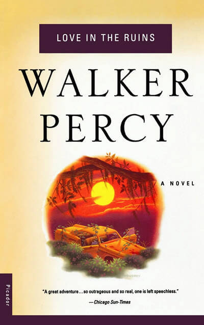Love in the Ruins by Walker Percy