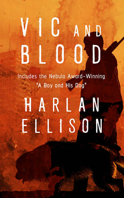 Vic and Blood Stories by Harlan Ellison