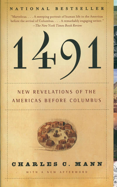 1491: New Revelations of the Americas Before Columbus by Charles C. Mann (one could argue this doesn't quite fit but I'm including it anyway because this book blew my mind)