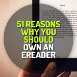 51 Reasons Why You Should Own An eReader