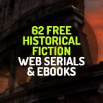 62 Free Historical Fiction Web Serials and Ebooks