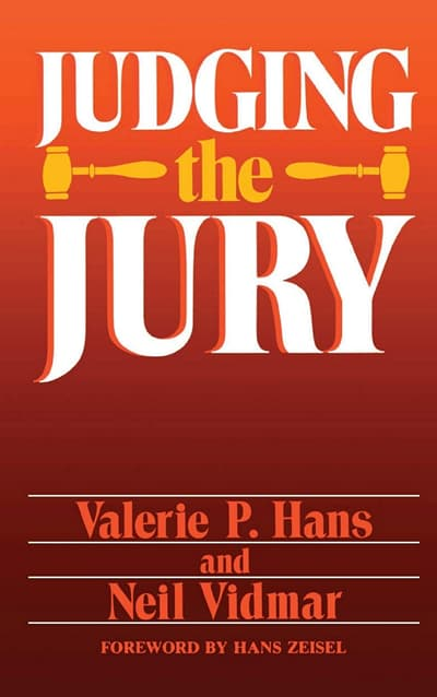 Judging the Jury by Valerie P. Hans and Neil Vidmar
