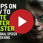10 Tips And Rules On How To Write Better And Faster – Writing Motivation By Stephen King