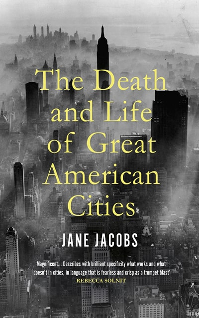 The Death and Life of Great American Cities (1961) by Jane Jacobs