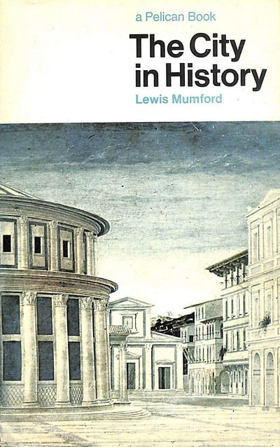 The City in History: Its Origins, Its Transformations, and Its Prospects (1968) by Lewis Mumford