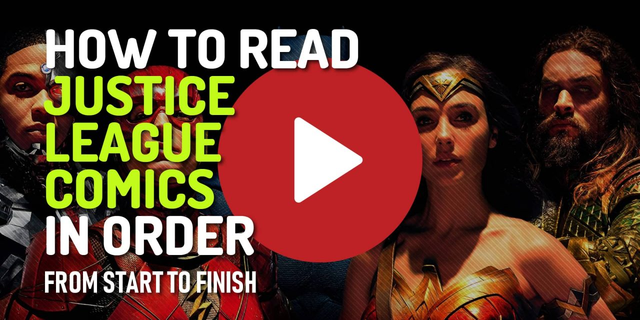 (Video) How to Read Justice League Comics In Order – From Golden Age till Now