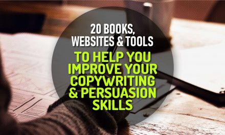 20 Handy List Of Books, Websites And Tools To Help You Improve Your Copywriting And Persuasion Skills