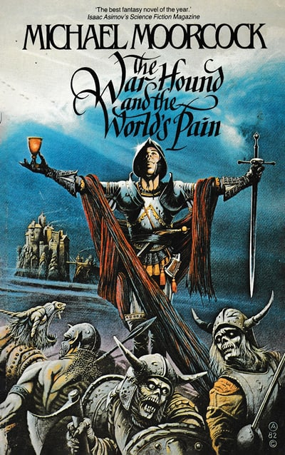 The Warhound and The Worlds Pain by Michael Moorcock