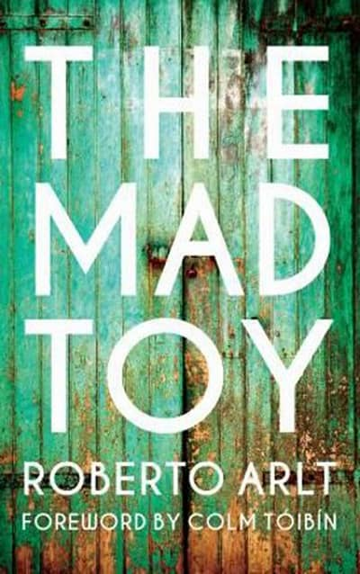 Mad Toy by Roberto Arlt