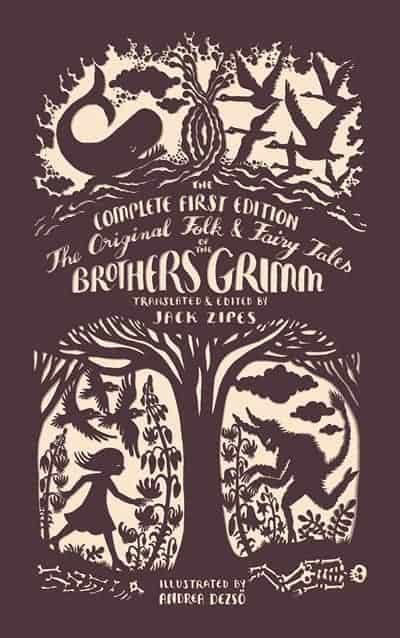 The Original Brother's Grimm Fairy Tales by Jacob Grimm and Wilhelm Grimm