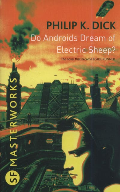 Do Androids Dream of Electric Sheep by Philip K Dick