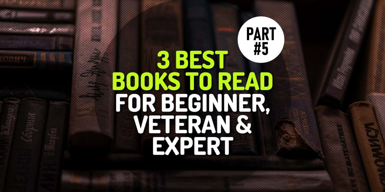 What to Read? 3 Best Books To Read For A Beginner, Veteran and Expert from Each Genre – Part 5