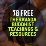 78 Free Theravada Buddhist Teachings and Resources