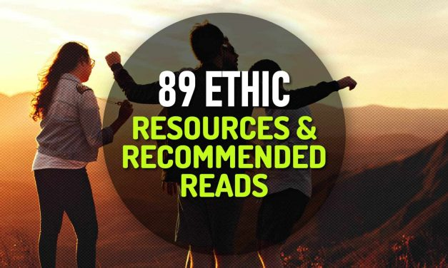 89 Ethic Resources and Recommended Reads