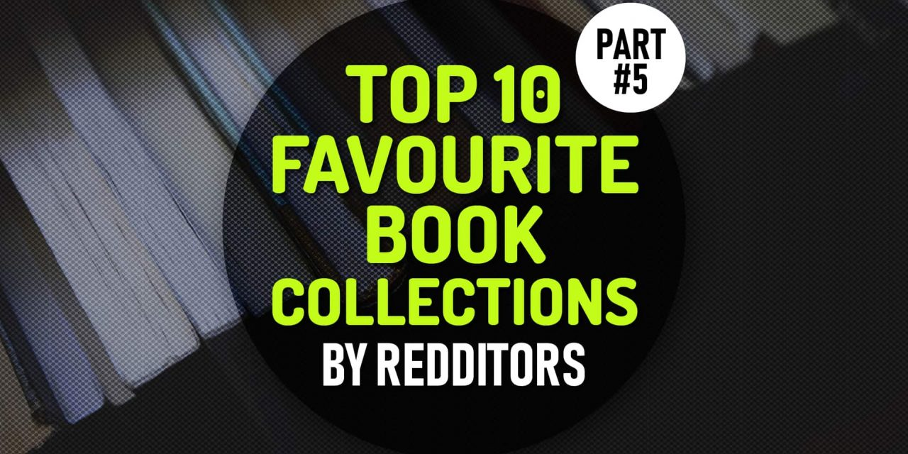 Top 10 Favourite Book Collections: A Reading List Treasure for Those Who Are Searching What to Read Next – Part 5
