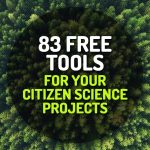 83 Free Tools and Resources for Your Citizen Science Projects
