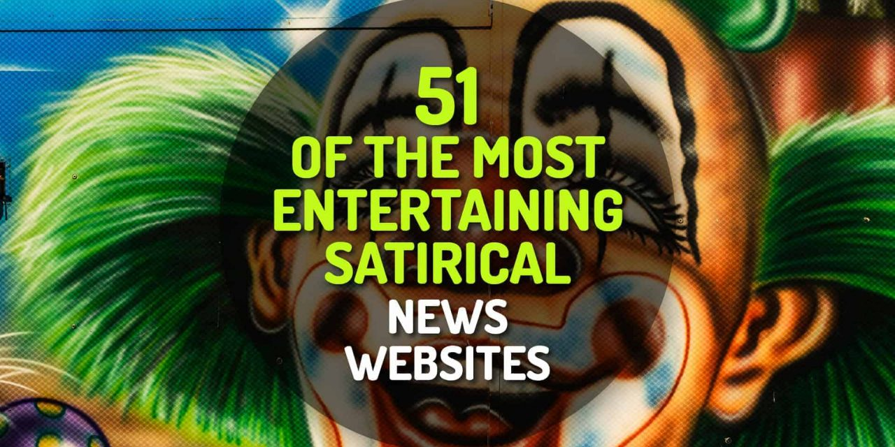 51 of the Most Entertaining Satirical News Websites