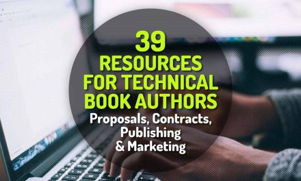 39 Resources for Technical Book Authors – From Proposals, Contracts, Publishing and Marketing