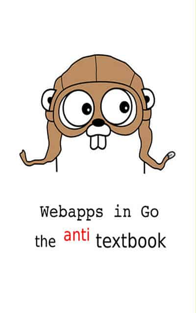 Webapps in Go the anti textbook