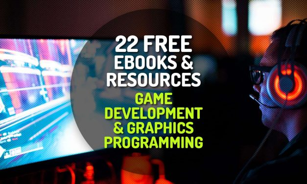 215 Free Ebooks & Resources on Game Development and Graphics Programming