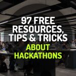 97 Free Resources, Tips and Tricks to Know Everything About Hackathons